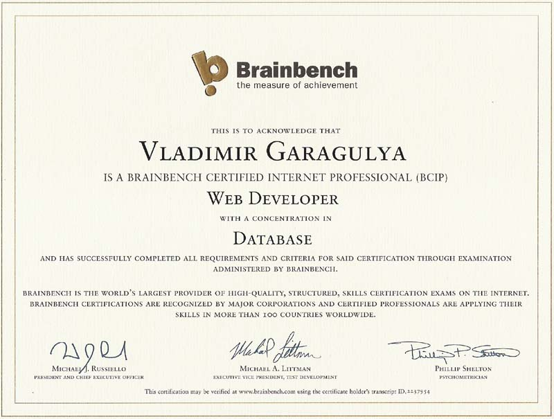 Brainbench certified Internet Profeccional (BCIP) Web Developer with concentration in Database