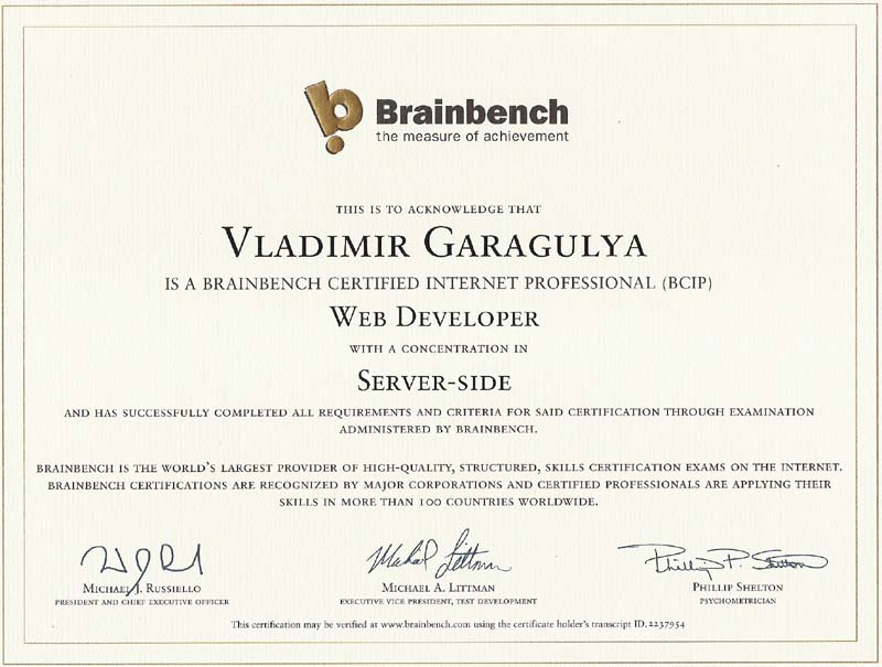 Brainbench certified Internet Profeccional (BCIP) Web Developer with concentration in Server Side